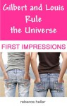 Gilbert and Louis Rule the Universe: First Impressions - Rebecca Heller