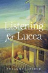 Listening for Lucca - Suzanne M. LaFleur