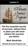 The Five Essential Secrets Of Success, Without Them In Place You Will Never Achieve The Success You Desire (Ultimate Success Program) - Mark Hendricks