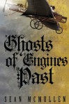 Ghosts of Engines Past - Sean McMullen