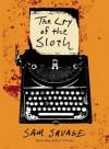 The Cry of the Sloth - Sam Savage, Michael Mikolowski