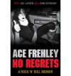 No Regrets. Ace Frehley with Joe Layden - Ace Frehley