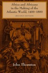 Africa and Africans in the Making of the Atlantic World, 1400-1800 (Studies in Comparative World History) - John Thornton