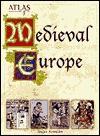 Atlas of Medieval Europe - Angus Konstam, Roger Kean