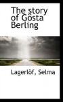 The Story of Gösta Berling - Selma Lagerlöf