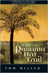 The Panama Hat Trail: A Journey from South America - Tom Miller