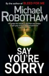 Say You're Sorry - Michael Robotham, Sean Barrett