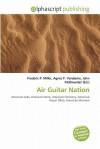 Air Guitar Nation - Agnes F. Vandome, John McBrewster, Sam B Miller II