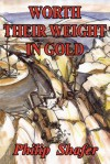 Worth Their Weight in Gold - Philip Shafer, Micarla Porte