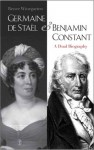 Germaine de Stael and Benjamin Constant: A Dual Biography - Renee Winegarten