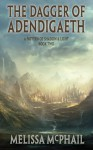 The Dagger of Adendigaeth - Melissa McPhail
