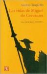 Las vidas de Miguel Cervantes - Andrés Trapiello