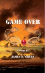 Game Over - James R. Green