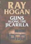 Guns Along the Jicarilla - Ray Hogan