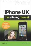 iPhone UK: The Missing Manual - David Pogue
