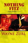 Nothing Fitz - Wayne Zurl