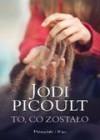 To, co zostało - Jodi Picoult