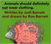 Animals Should Definitely Not Wear Clothing - Judi Barrett, Ron Barrett