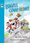 Bagels Come Home - Joan Betty Stuchner, Joan Betty Stuchner, Dave Whamond