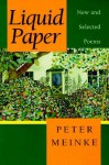 Liquid Paper: New and Selected Poems - Peter Meinke