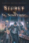 Secret in St. Something - Richard Williams, Barbara Brooks Wallace