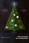 The Physics of Christmas: From the Aerodynamics of Reindeer to the Thermodynamics of Turkey - Roger Highfield