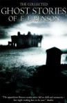 Collected Ghost Stories of E.F. Benson: New Edition - E.F. Benson