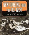 New Cooking from the Old West - Greg Patent