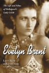 Evelyn Brent: The Life and Films of Hollywood's Lady Crook - Lynn Kear, James King