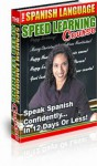 The Spanish Language Speed Learning Course Speak Spanish Confidently in 12 Days or Less! - J. Smith, Speed Languages Publishing