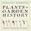 Plants in Garden History - Penelope Hobhouse
