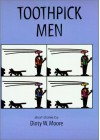 Toothpick Men (Revised Edition) - Dinty W. Moore
