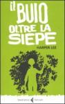 Il buio oltre la siepe - Amalia D'Agostino Schanzer, Harper Lee Lee