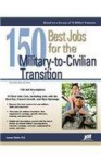 150 Best Jobs for the Military-to-Civilian Transition (150 Best Jobs Through Military Training) (Jist's Best Jobs) - Laurence Shatkin