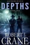 Depths: Southern Watch #2 - Robert J. Crane