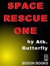 Space Rescue One - Atk Butterfly