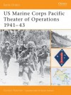 US Marine Corps Pacific Theater of Operations 1941-43 - Gordon L. Rottman