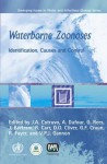 Waterborne Zoonoses: Identification, Causes and Control - Cotruvo, Ja Cotruvo, A. Dufour
