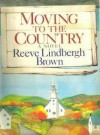 Moving to the Country - Reeve Lindbergh