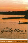 The Godly Man's Picture - Thomas Watson
