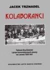 Kolaboranci: Tadeusz Boy-Żeleński i grupa komunistycznych pisarzy we Lwowie 1939-1941 - Jacek Trznadel