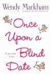Once Upon A Blind Date - Wendy Markham