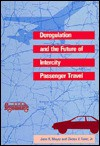 Deregulation and the Future of Intercity Passenger Travel - John R. Meyer, John S. Strong, Clinton V. Oster Jr.