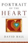Portrait of the Heart - David Ball
