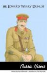 Sir Edward Weary Dunlop (Aussie Heroes) - Hazel Edwards