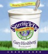 Stirring It Up: How to Make Money and Save the World (Audio) - Gary Hirshberg
