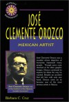 Jose Clemente Orozco: Mexican Artist - Barbara C. Cruz