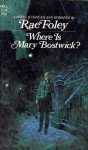 Where Is Mary Bostwick? - Rae Foley