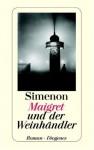 Maigret und der Weinhändler - Georges Simenon, Hainer Kober