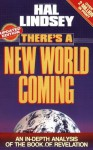 There's a New World Coming: An In-Depth Analysis of the Book of Revelation - Hal Lindsey